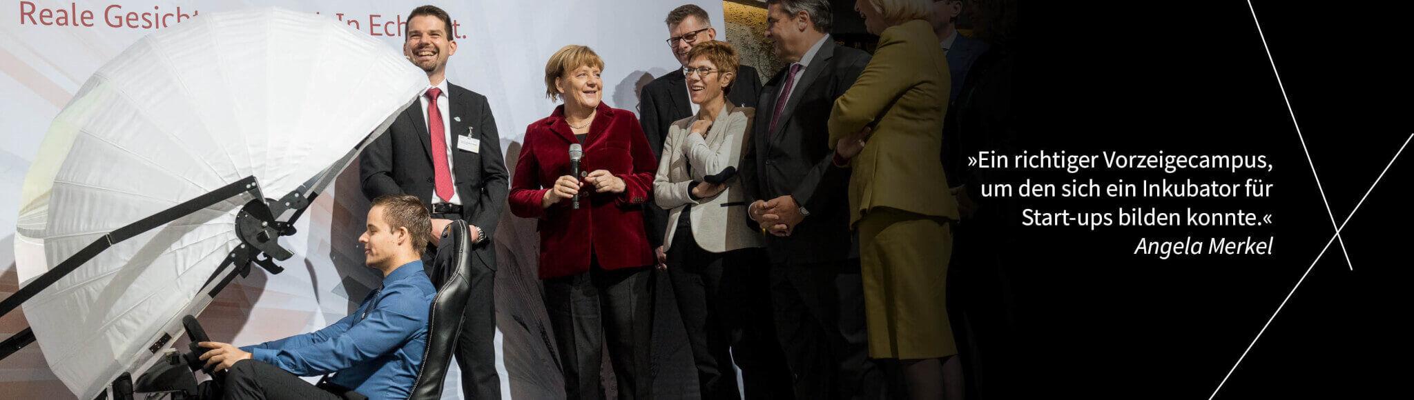 """""""Ein richtiger Vorzeigecampus , um den sich ein Inkubator für Start-ups bilden konnte."""" - Angela Merkel"""
